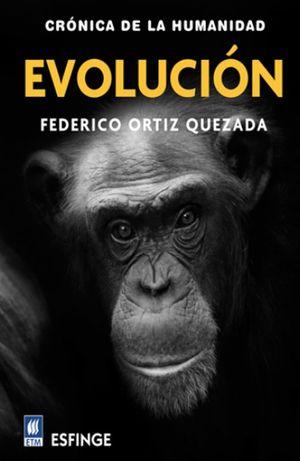 Evolución. Crónica de la humanidad