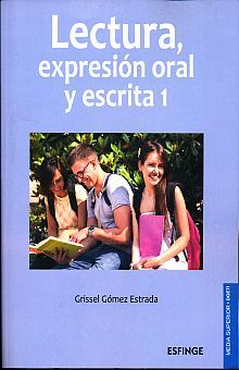 LECTURA EXPRESION ORAL Y ESCRITA 1. BACHILLERATO DGETI