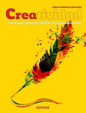 Creatividad. Estrategias para desarrollar el potencial creativo. Bachillerato / 2 ed.