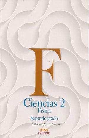 CIENCIAS 2 FISICA SEGUNDO GRADO. SECUNDARIA TERRA