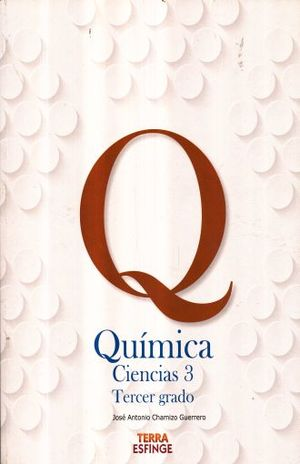 QUIMICA CIENCIAS 3 TERCER GRADO. SECUNDARIA TERRA