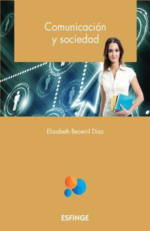 Comunicación y sociedad. Bachillerato / 2 ed.
