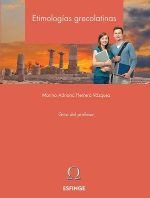 Etimologías grecolatinas. Bachillerato / 2 ed.