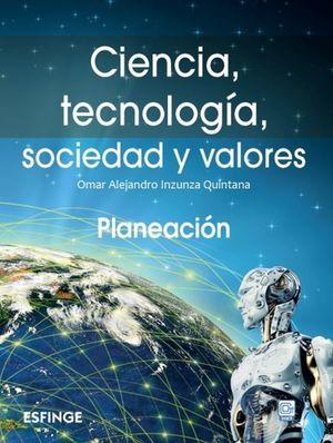 Ciencia, tecnología, sociedad y valores. Planeación. Bachillerato