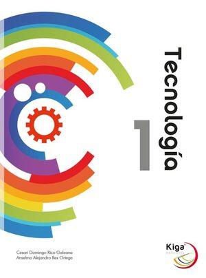 Tecnología 1. Secundaria / 3 ed.