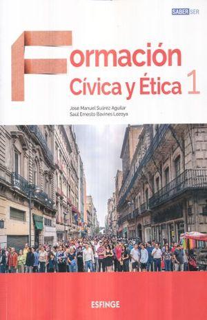 FORMACION CIVICA Y ETICA 1 SABER SER SECUNDARIA