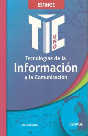 TECNOLOGIAS DE LA INFORMACION Y LA COMUNICACION UNO. BACHILLERATO