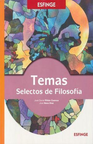 TEMAS SELECTOS DE FILOSOFIA. BACHILLERATO
