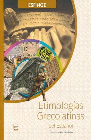 ETIMOLOGIAS GRECOLATINAS DEL ESPAÑOL