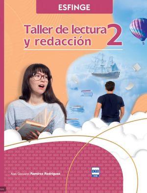 Taller de lectura y redacción 2. Bachillerato. DGB SEP / 2 ed.