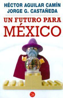 UN FUTURO PARA MEXICO