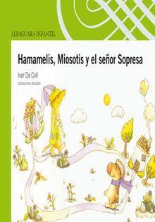 HAMAMELIS MIOSOTIS Y EL SEÑOR SORPRESA