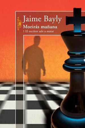 MORIRAS MAÑANA 1. EL ESCRITOR SALE A MATAR