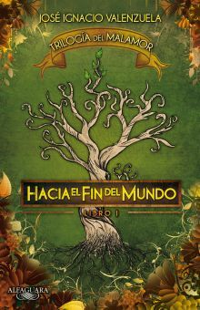HACIA EL FIN DEL MUNDO / TRILOGIA DEL MALAMOR LIBRO I
