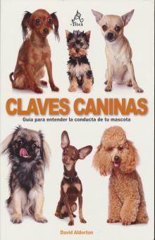 CLAVES CANINAS. GUIA PARA ENTENDER LA CONDUCTA DE TU MASCOTA