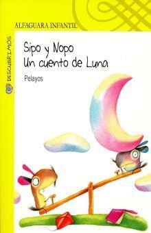 SIPO Y NOPO. UN CUENTO DE LUNA