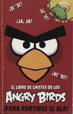 LIBRO DE CHISTES DE LOS ANGRY BIRDS, EL