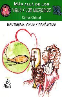 MAS ALLA DE LOS VIRUS Y LOS MICROBIOS. BACTERIAS VIRUS Y PARASITOS