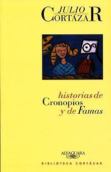 HISTORIAS DE CRONOPIOS Y DE FAMA