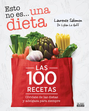 Esto no es... Una dieta. Las 100 recetas