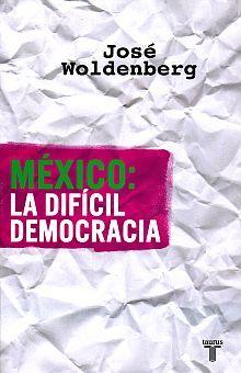 MEXICO. LA DIFICIL DEMOCRACIA