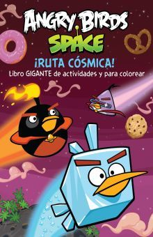 ANGRY BIRDS SPACE. RUTA COSMICA