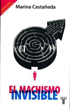 MACHISMO INVISIBLE, EL