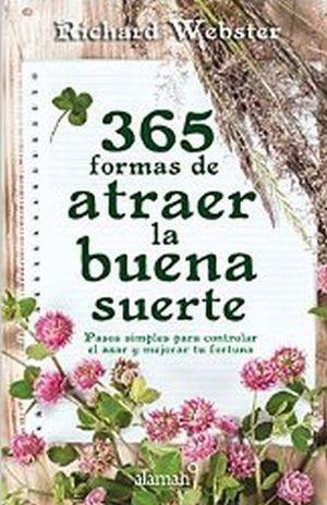 365 FORMAS DE ATRAER LA BUENA SUERTE