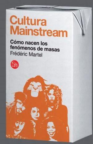 CULTURA MAINSTREAM. COMO NACEN LOS FENOMENOS DE MASAS