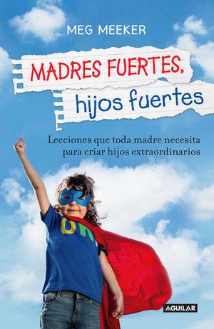 MADRES FUERTES HIJOS FUERTES