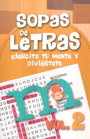 SOPAS DE LETRAS / VOL. 2. EJERCITA TU MENTE Y DIVIERTETE
