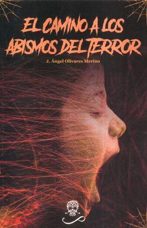 CAMINO A LOS ABISMOS DEL TERROR, EL