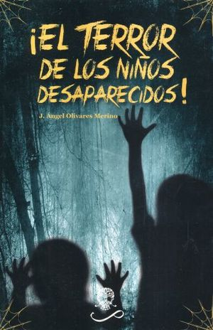 TERROR DE LOS NIÑOS DESAPARECIDOS, EL