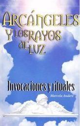 ARCANGELES Y LOS RAYOS DE LUZ, LOS