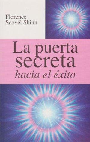 PUERTA SECRETA HACIA EL EXITO, LA
