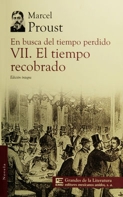 EN BUSCA DEL TIEMPO PERDIDO / TOMO VII. EL TIEMPO RECOBRADO