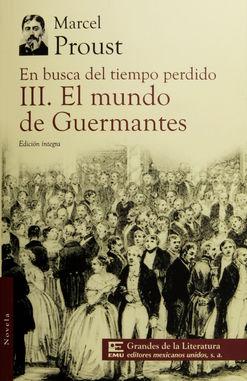 EN BUSCA DEL TIEMPO PERDIDO / TOMO III. EL MUNDO DE GUERMANTES
