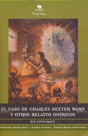 CASO DE CHARLES DEXTER WARD Y OTROS RELATOS ONIRICOS, EL