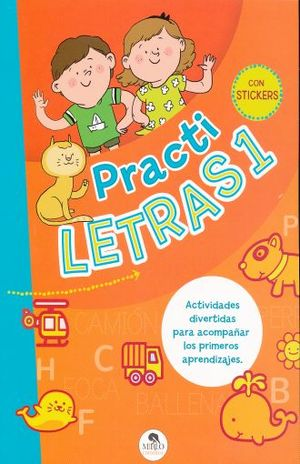 PRACTILETRAS 1 (INCLUYE STICKERS)