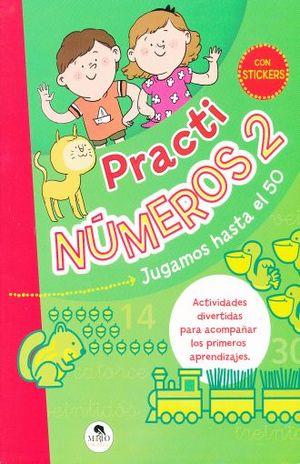 PRACTINUMEROS 2. JUGAMOS HASTA EL 50 (INCLUYE STICKERS)