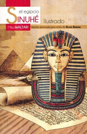 SINUHE EL EGIPCIO ILUSTRADO. VERSION ABREVIADA PARA NIÑOS
