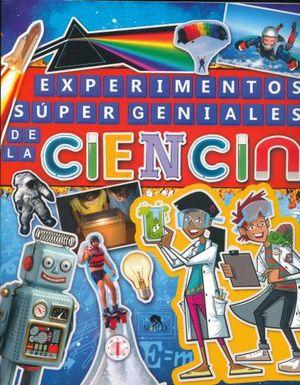 EXPERIMENTOS SUPER GENIALES DE LA CIENCIA