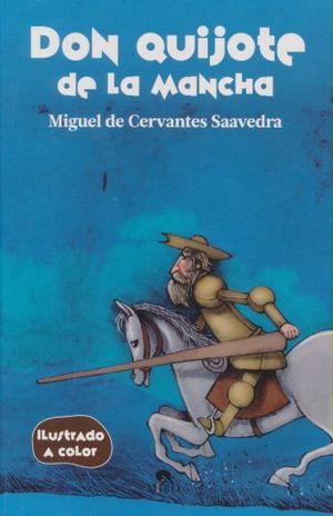 DON QUIJOTE DE LA MANCHA (ILUSTRADO A COLOR)