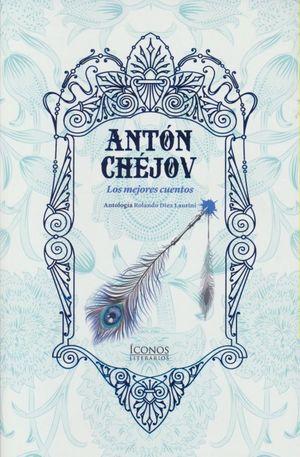ANTON CHEJOV, LOS MEJORES CUENTOS