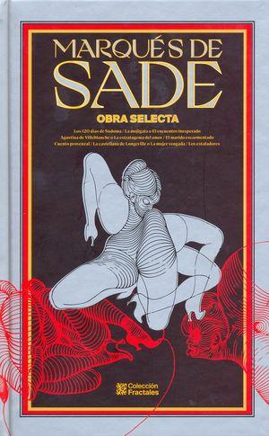 Marqués de Sade. Obra selecta