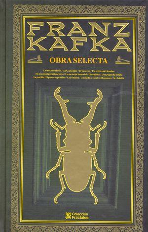 Franz Kafka. Obra selecta