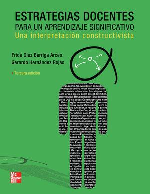 ESTRATEGIAS DOCENTES PARA UN APRENDIZAJE SIGNIFICATIVO. UNA INTERPRETACION CONSTRUCTIVISTA / 3 ED.