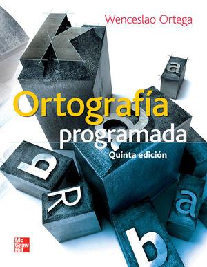 ORTOGRAFIA PROGRAMADA. BACHILLERATO / 5 ED.
