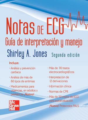 NOTAS DE ECG. GUIA DE INTERPRETACION Y MANEJO / 2 ED.