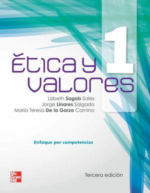 ETICA Y VALORES 1. ENFOQUE POR COMPETENCIAS / 3 ED.